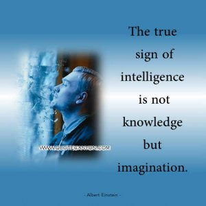 Albert-Einstein-Quote-on-Imagination-that-says-The-true-sign-of-intelligence-is-not-knowledge-...jpg