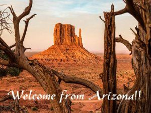 Welcome from Arizona.JPG