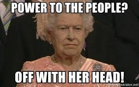 Image result for queen elizabeth off with her head meme